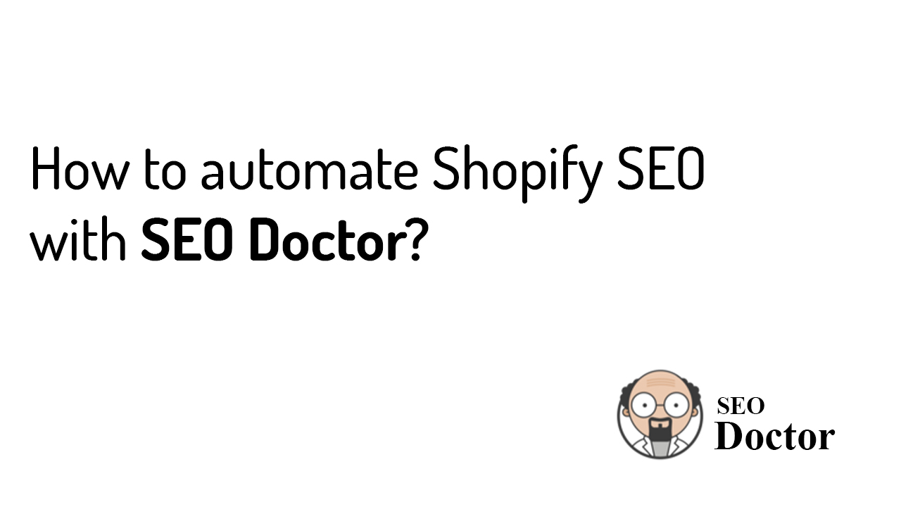 How to automate Shopify SEO with SEO Doctor?