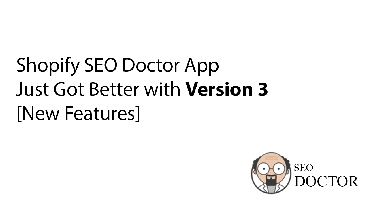 Shopify SEO Doctor App Just Got Better with Version 3 [New Features]