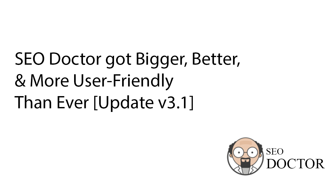 SEO Doctor got Bigger, Better, & More User-Friendly Than Ever - Banner